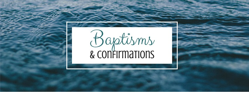 Baptisms and Confirmation